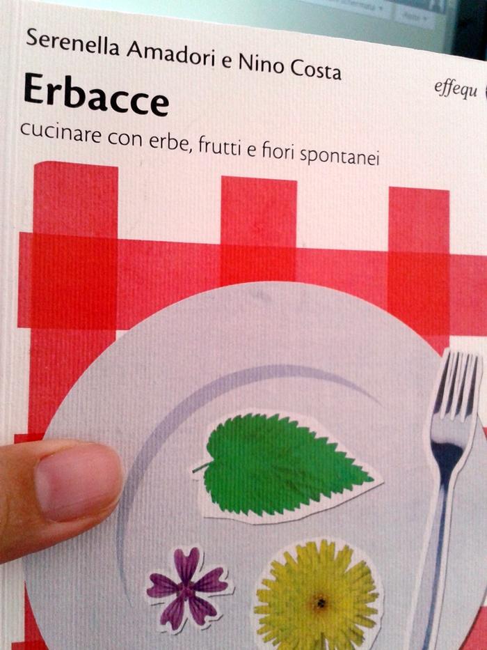 LIBRI. Tra i ricettacoli di Effequ: Erbacce (cucinare con erbe, frutti e fiori spontanei)