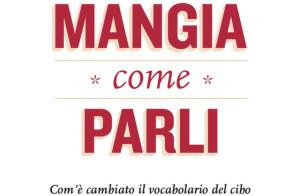 MANGIA COME PARLI