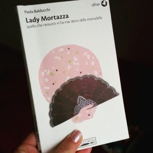 LADY MORTAZZA MORTADELLA